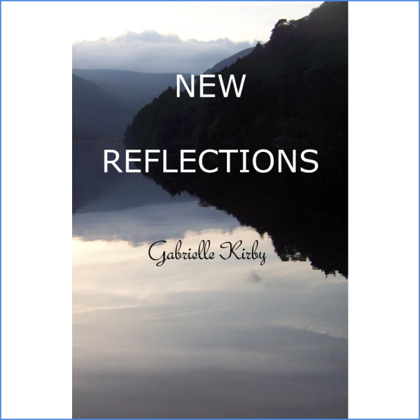 New Reflections by Gabrielle Kirby