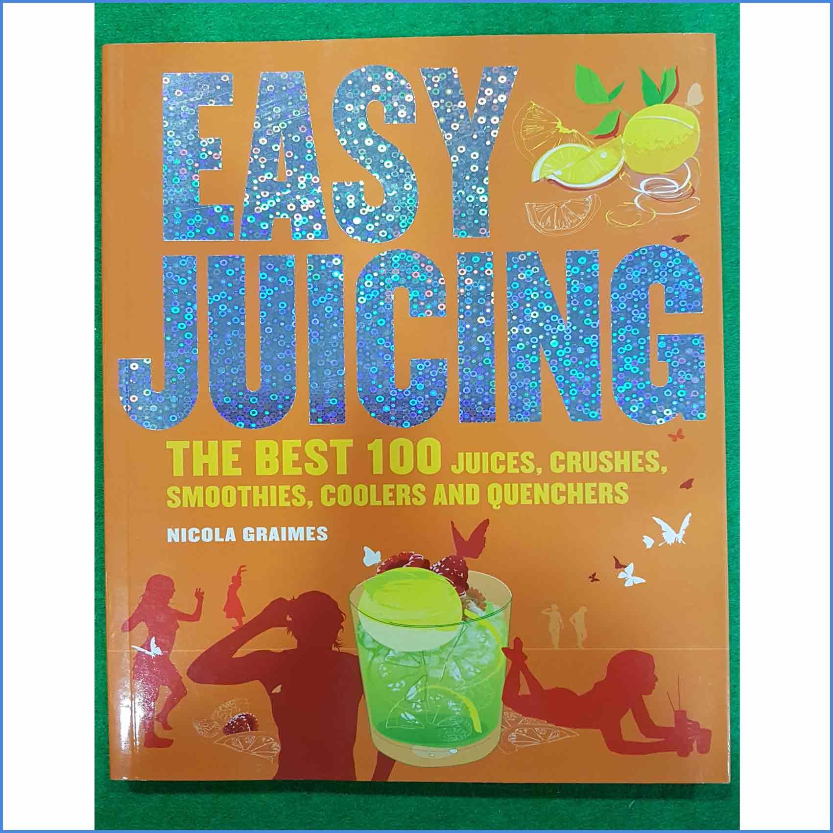 Easy Juicing 100 recipes