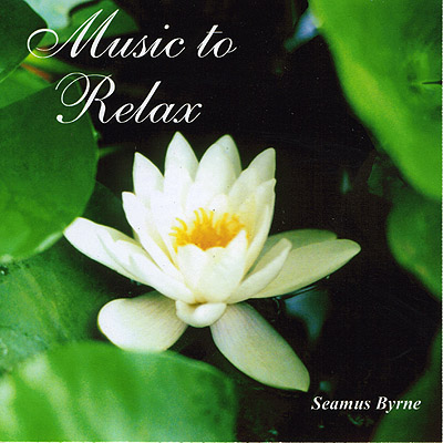 Music to Relax CD by Seamus Byrne
