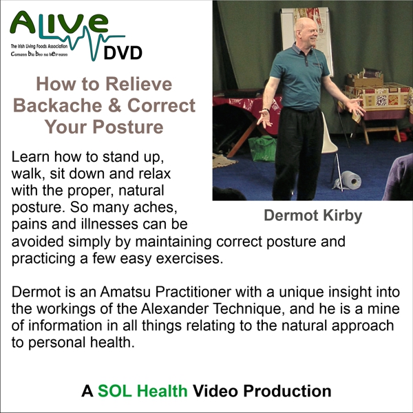 How to Relieve Backache and Correct Your Posture by Dermot Kirby