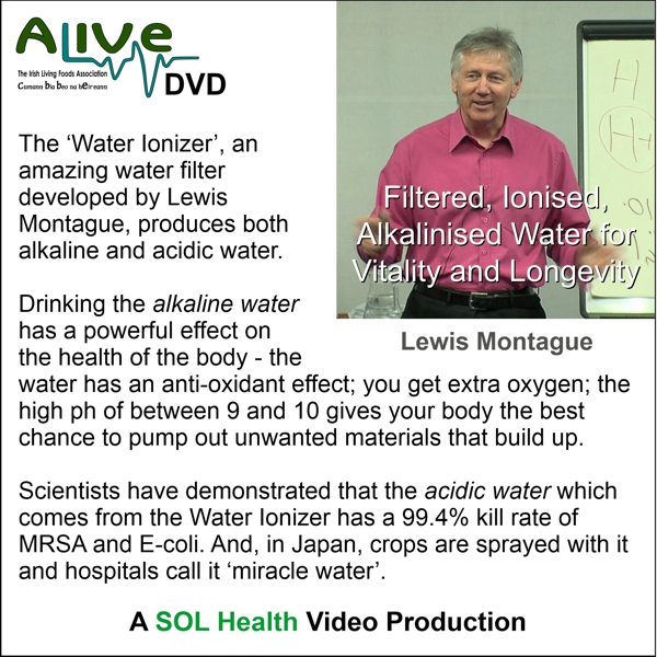 Filtered Ionised, Alkalised Water with Lewis Montague DVD