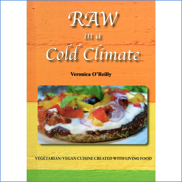 Raw in a Cold Climate by Veronica O'Reilly