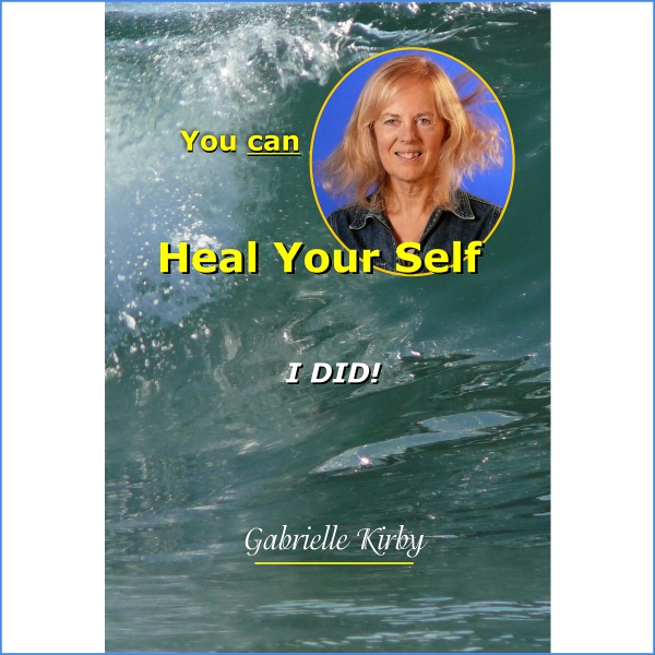 you can heal yourself - I did- gabrielle kirby